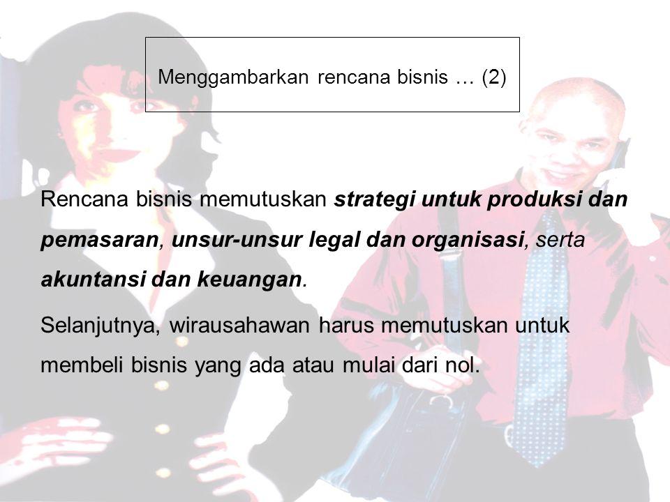 Menggambarkan rencana bisnis … (2)