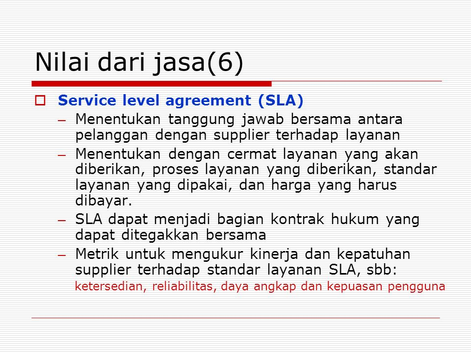 Nilai dari jasa(6) Service level agreement (SLA)