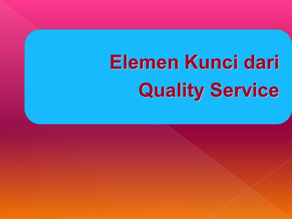Elemen Kunci dari Quality Service