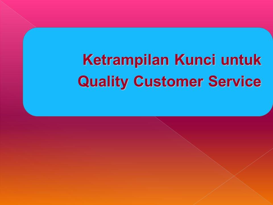 Ketrampilan Kunci untuk Quality Customer Service