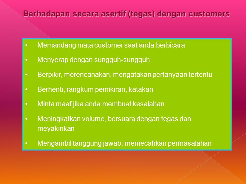 Berhadapan secara asertif (tegas) dengan customers