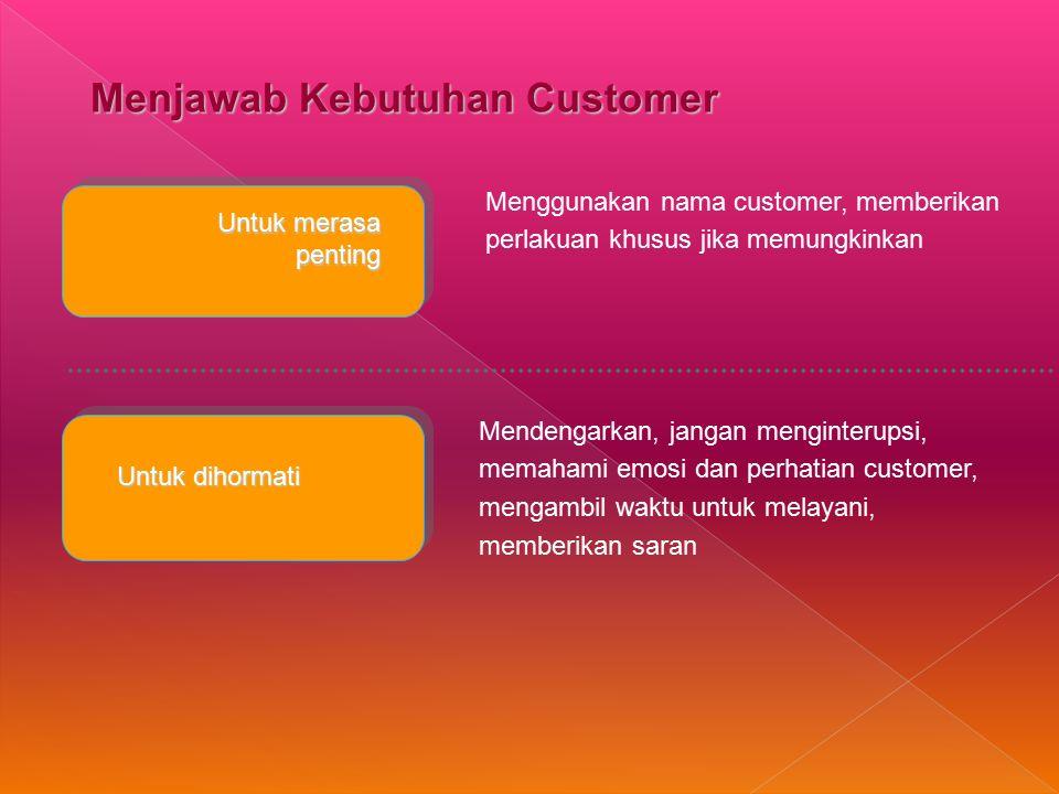 Menjawab Kebutuhan Customer