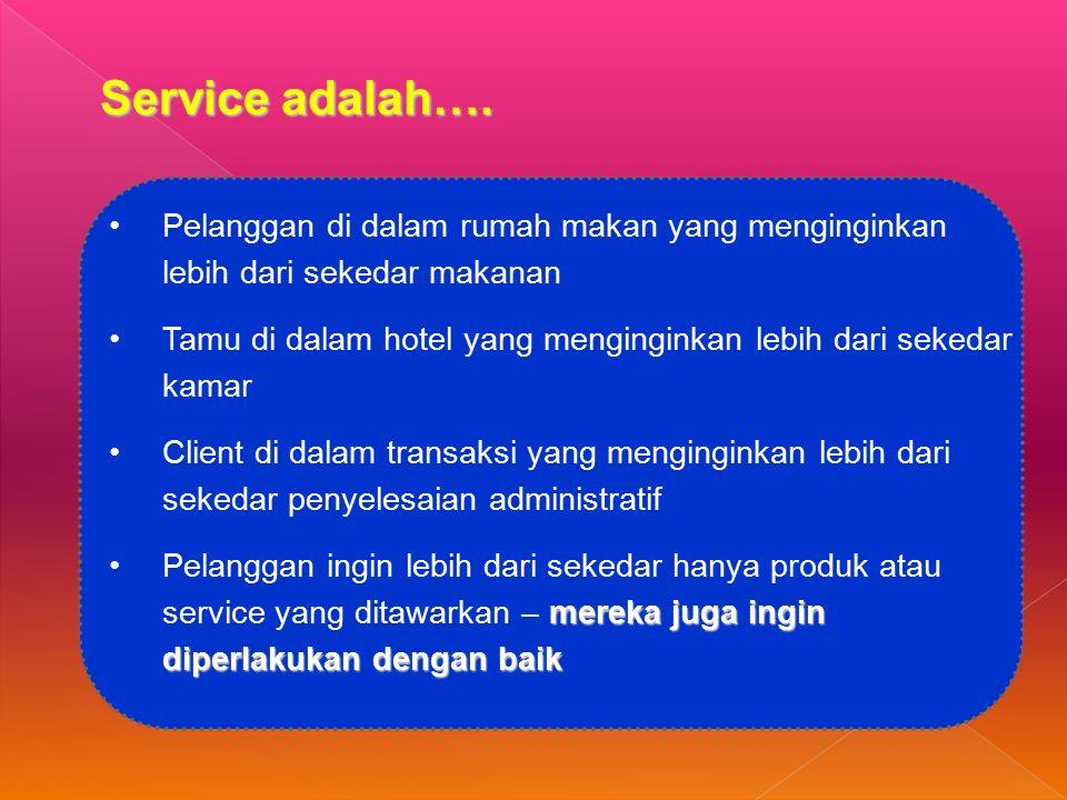 Service adalah…. Pelanggan di dalam rumah makan yang menginginkan lebih dari sekedar makanan.