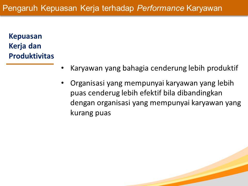 Pengaruh Kepuasan Kerja terhadap Performance Karyawan
