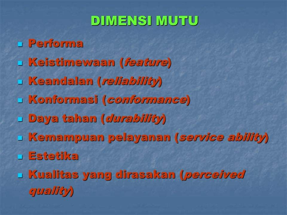 DIMENSI MUTU Performa Keistimewaan (feature) Keandalan (reliability)
