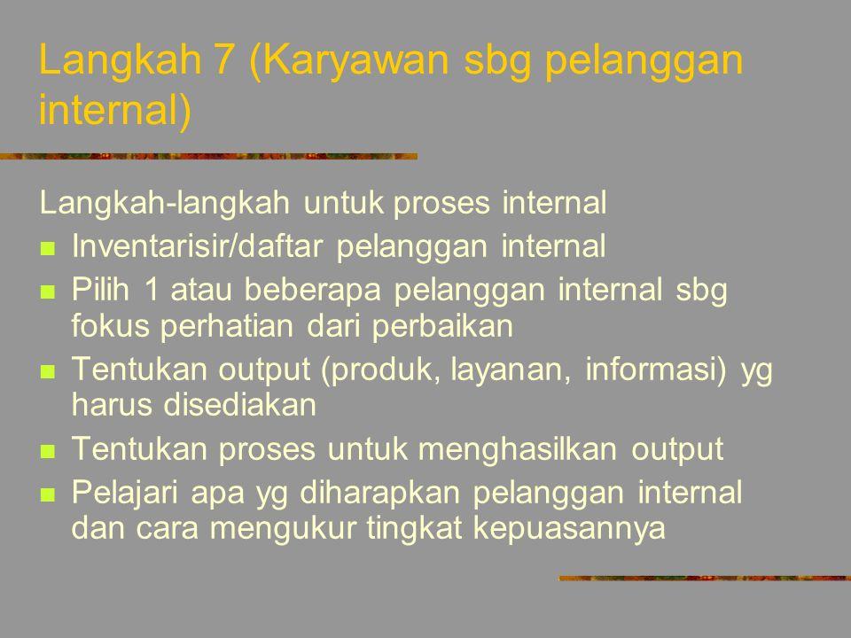 Langkah 7 (Karyawan sbg pelanggan internal)