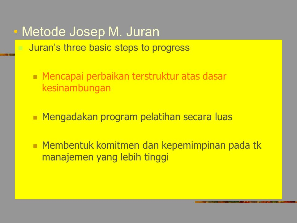 Metode Josep M. Juran Juran's three basic steps to progress