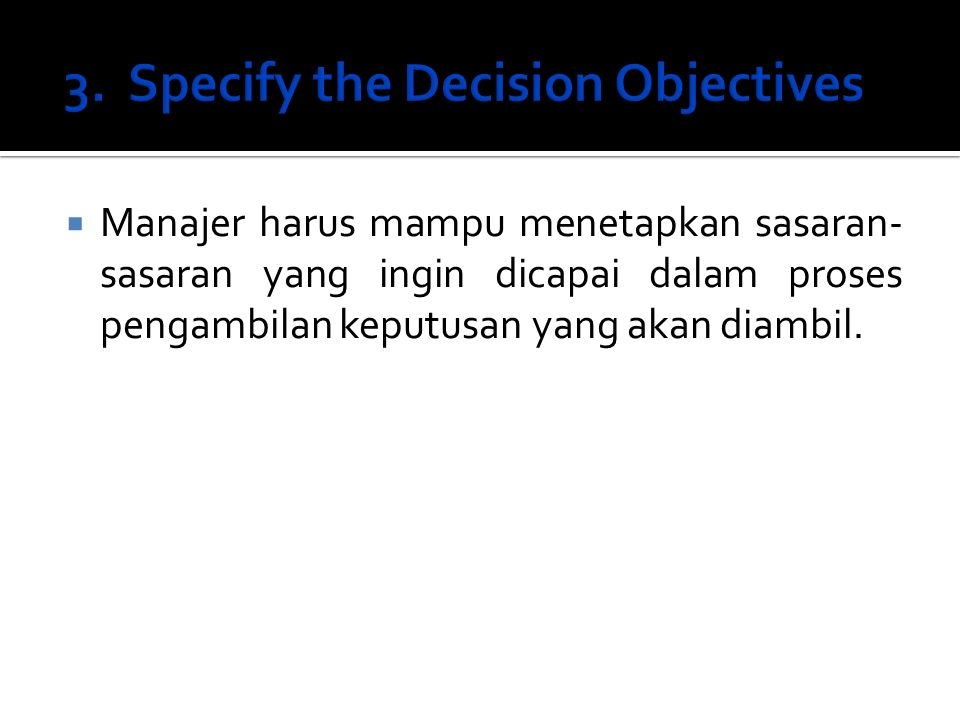 3. Specify the Decision Objectives