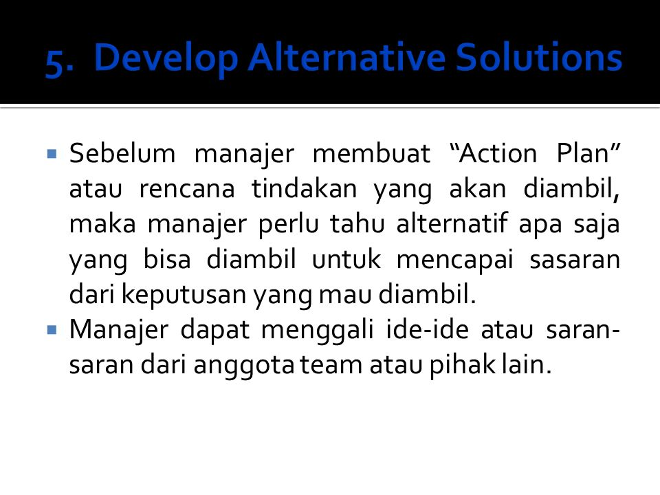 5. Develop Alternative Solutions