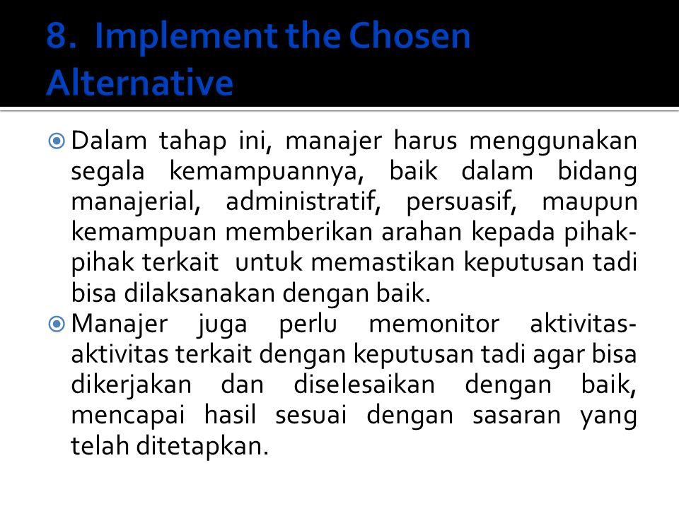 8. Implement the Chosen Alternative