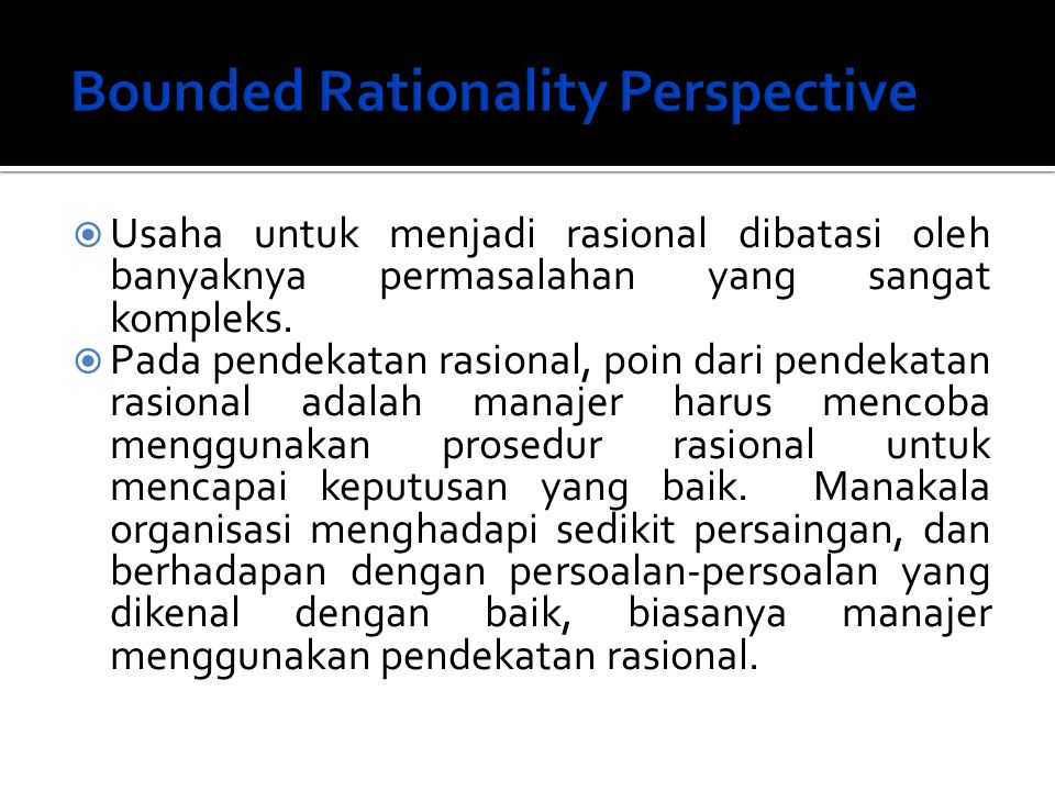 Bounded Rationality Perspective