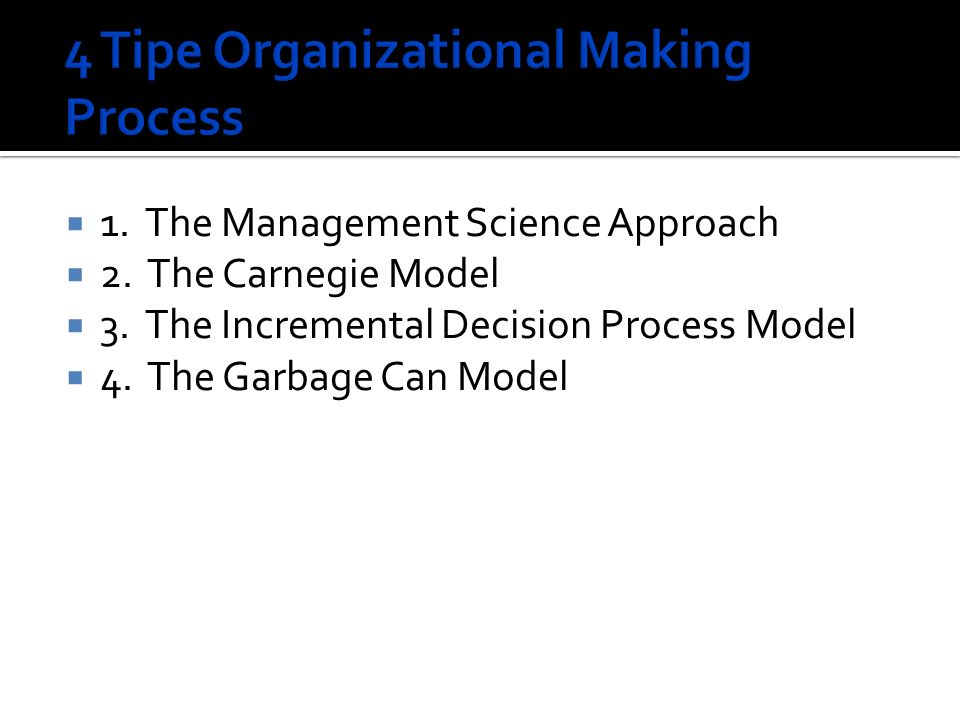 4 Tipe Organizational Making Process