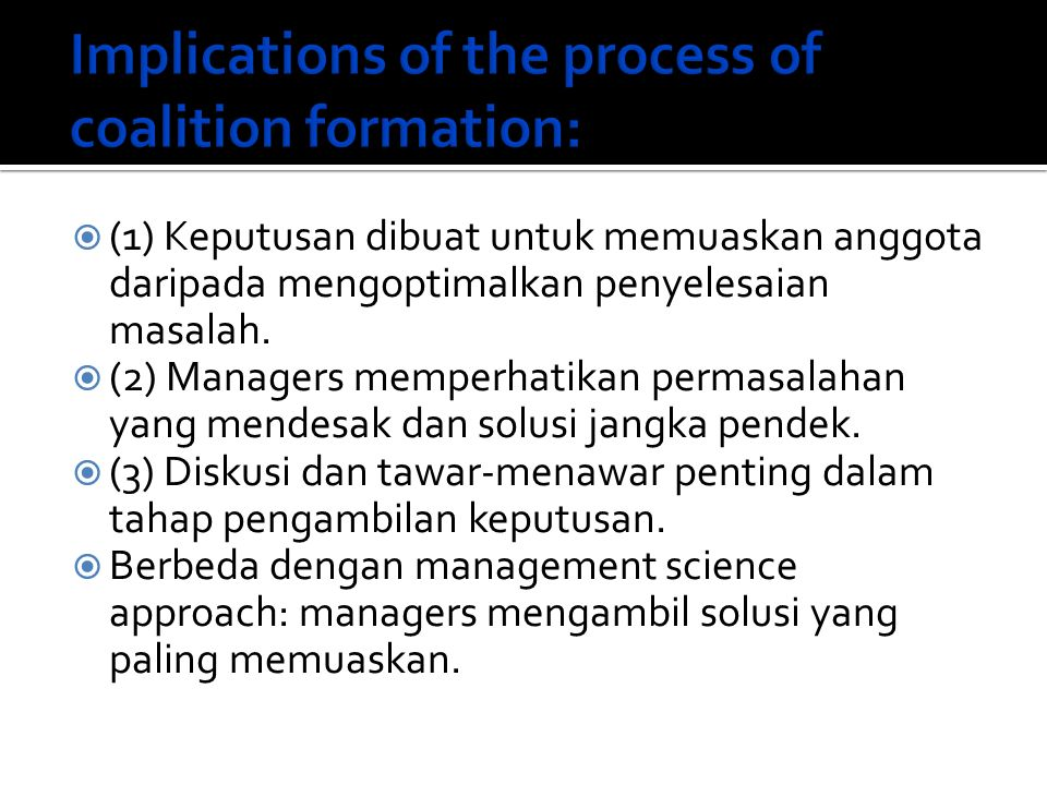 Implications of the process of coalition formation: