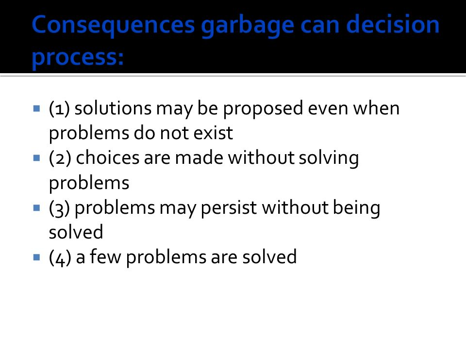 Consequences garbage can decision process: