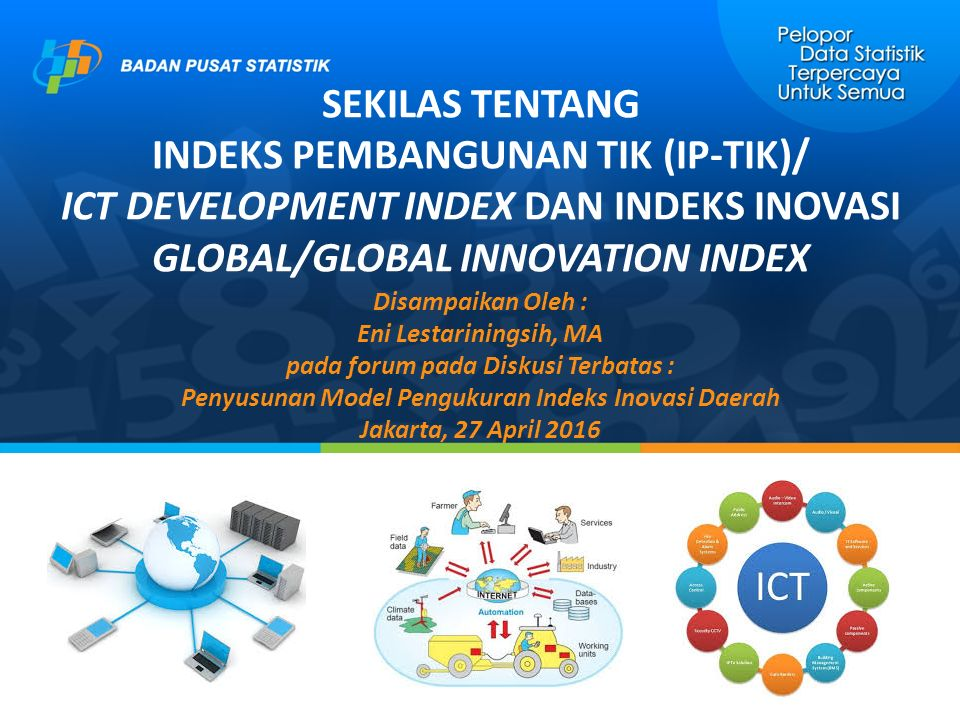 SEKILAS TENTANG INDEKS PEMBANGUNAN TIK (IP-TIK)/ ICT DEVELOPMENT INDEX DAN INDEKS INOVASI GLOBAL/GLOBAL INNOVATION INDEX