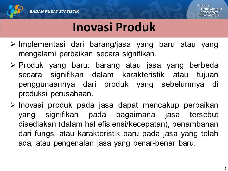 Inovasi Produk Implementasi dari barang/jasa yang baru atau yang mengalami perbaikan secara signifikan.