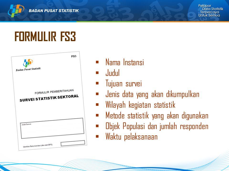 FORMULIR FS3 Nama Instansi Judul Tujuan survei