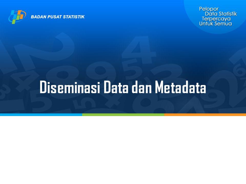 Diseminasi Data dan Metadata