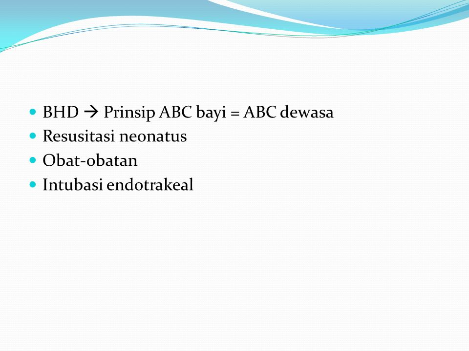 BHD  Prinsip ABC bayi = ABC dewasa