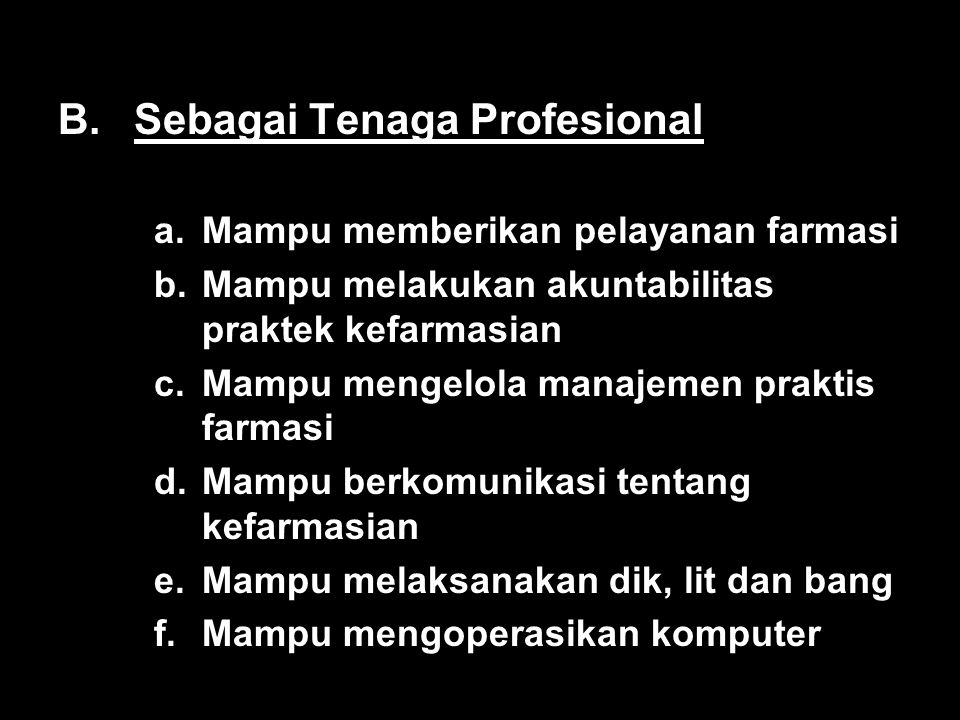 B. Sebagai Tenaga Profesional