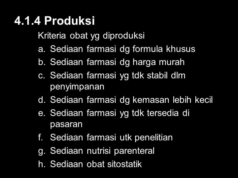 4.1.4 Produksi Kriteria obat yg diproduksi