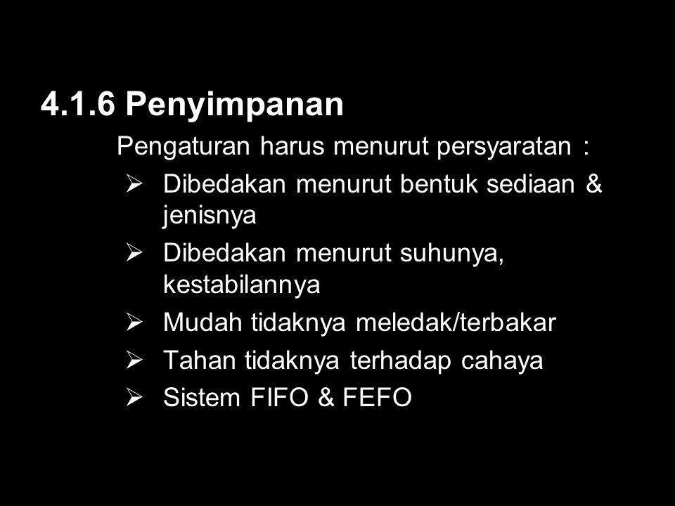 4.1.6 Penyimpanan Pengaturan harus menurut persyaratan :