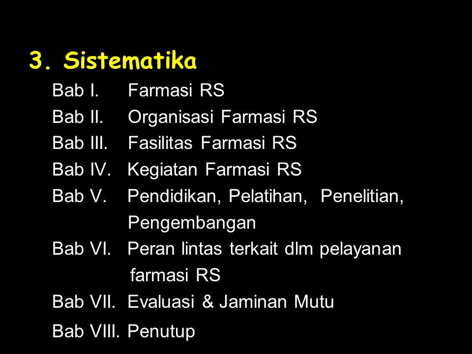 3. Sistematika Bab I. Farmasi RS Bab II. Organisasi Farmasi RS
