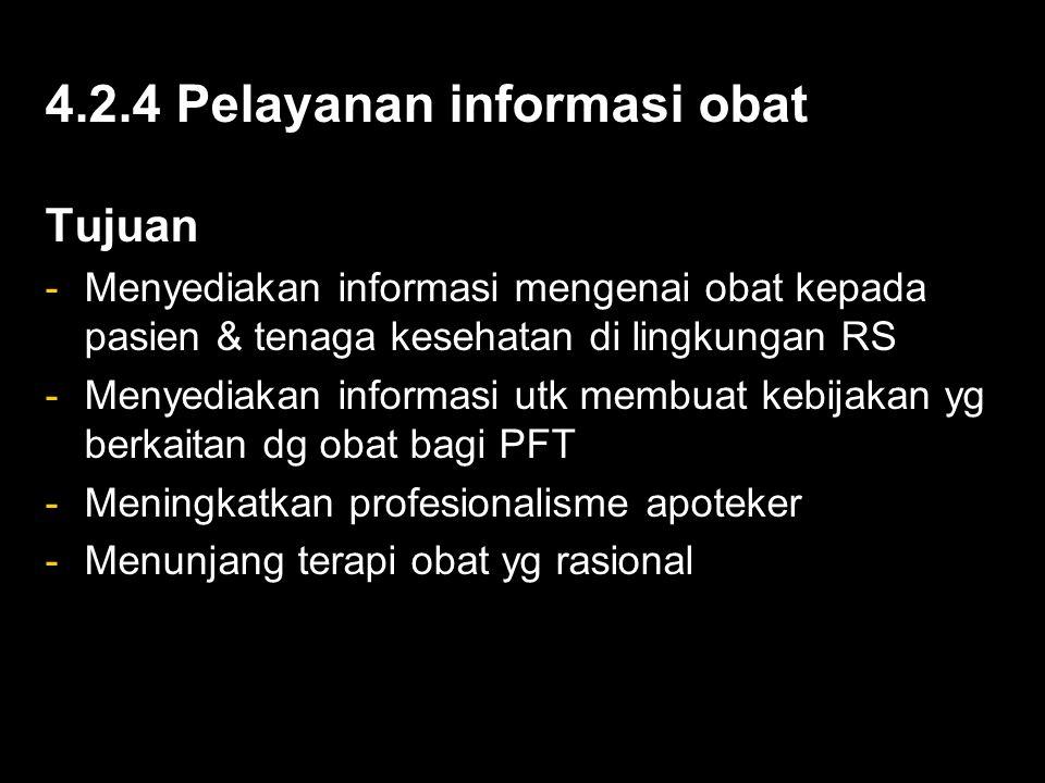 4.2.4 Pelayanan informasi obat