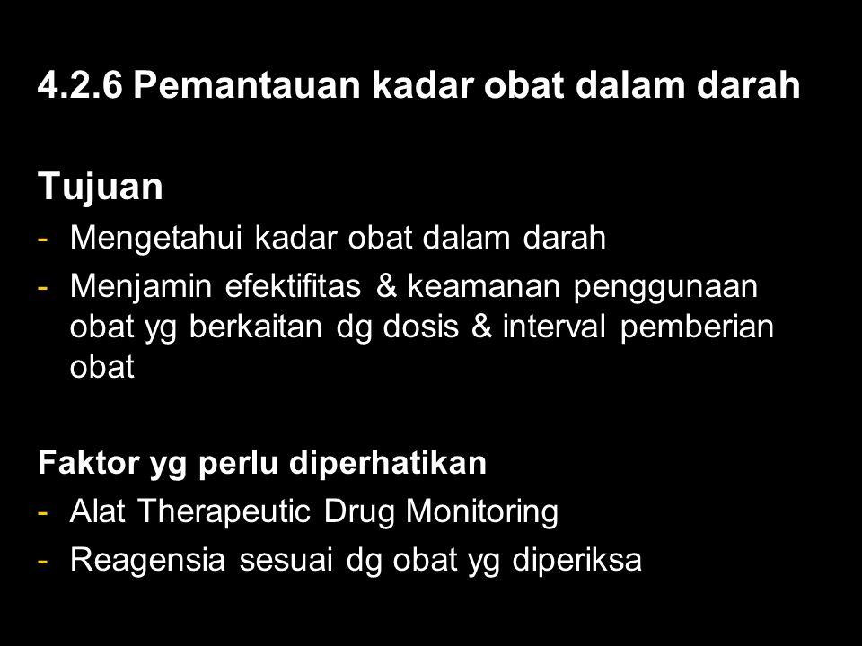 4.2.6 Pemantauan kadar obat dalam darah