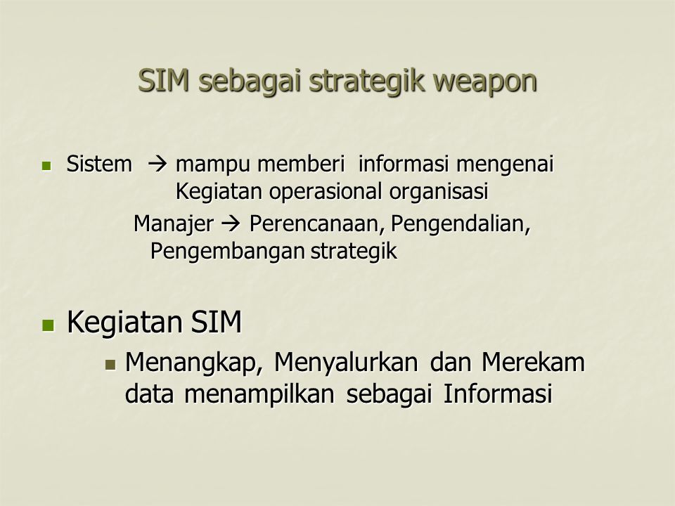 SIM sebagai strategik weapon