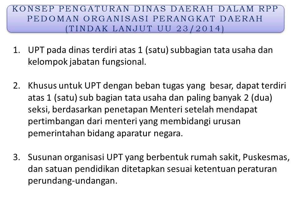 KONSEP PENGATURAN DINAS DAERAH DALAM RPP PEDOMAN ORGANISASI PERANGKAT DAERAH (TINDAK LANJUT UU 23/2014)