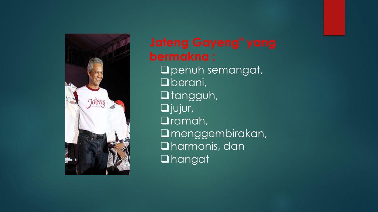 Jateng Gayeng yang bermakna :