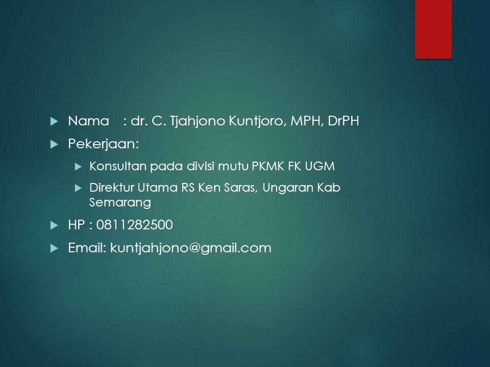Nama : dr. C. Tjahjono Kuntjoro, MPH, DrPH Pekerjaan: