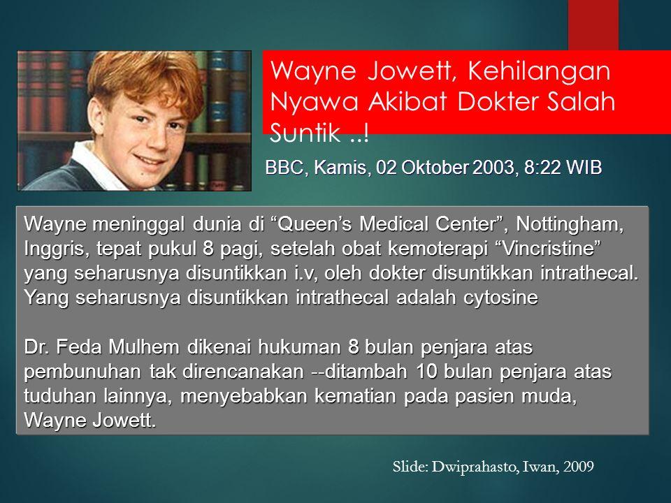 Wayne Jowett, Kehilangan Nyawa Akibat Dokter Salah Suntik ..!