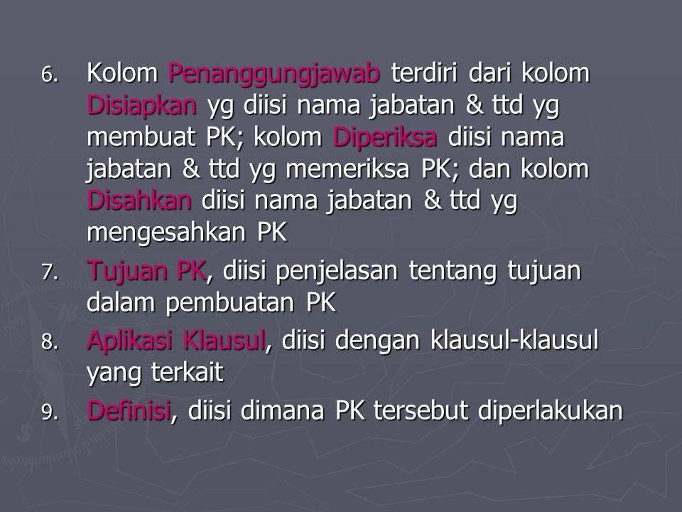 Kolom Penanggungjawab terdiri dari kolom Disiapkan yg diisi nama jabatan & ttd yg membuat PK; kolom Diperiksa diisi nama jabatan & ttd yg memeriksa PK; dan kolom Disahkan diisi nama jabatan & ttd yg mengesahkan PK