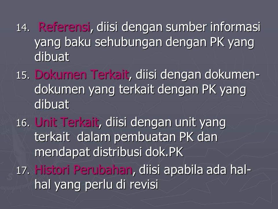 Referensi, diisi dengan sumber informasi yang baku sehubungan dengan PK yang dibuat