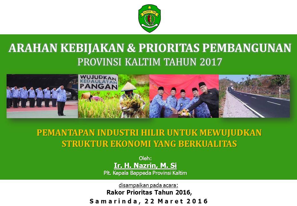 ARAHAN KEBIJAKAN & PRIORITAS PEMBANGUNAN PROVINSI KALTIM TAHUN 2017