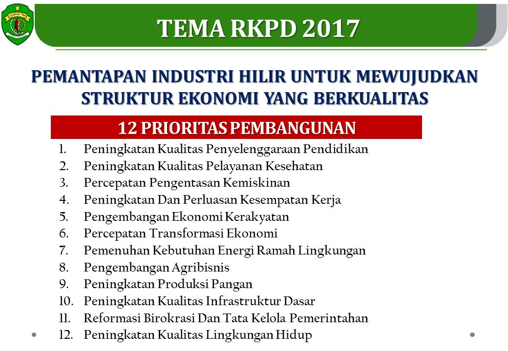 TEMA RKPD 2017 PEMANTAPAN INDUSTRI HILIR UNTUK MEWUJUDKAN