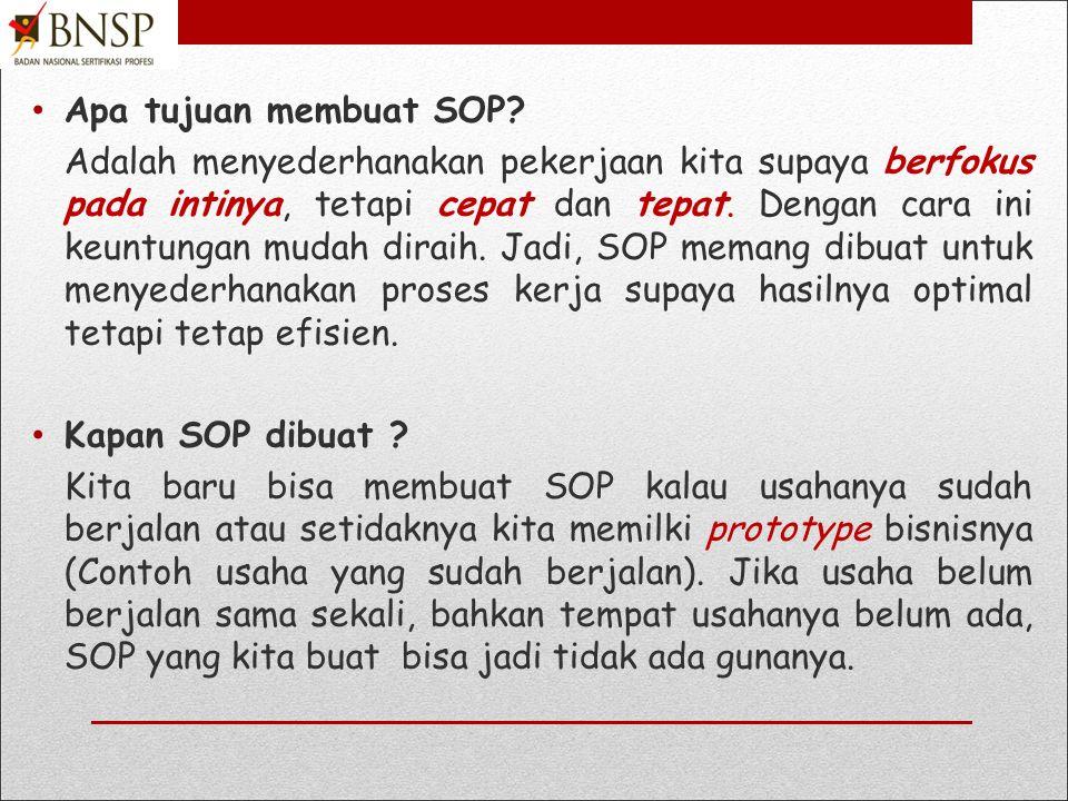 Apa tujuan membuat SOP
