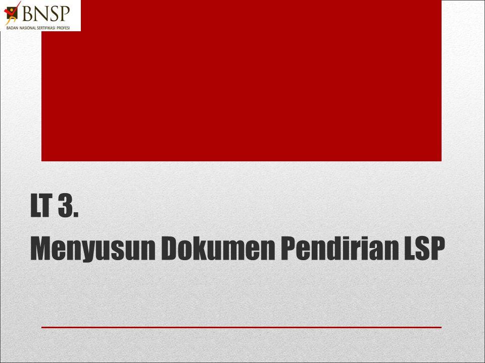 LT 3. Menyusun Dokumen Pendirian LSP