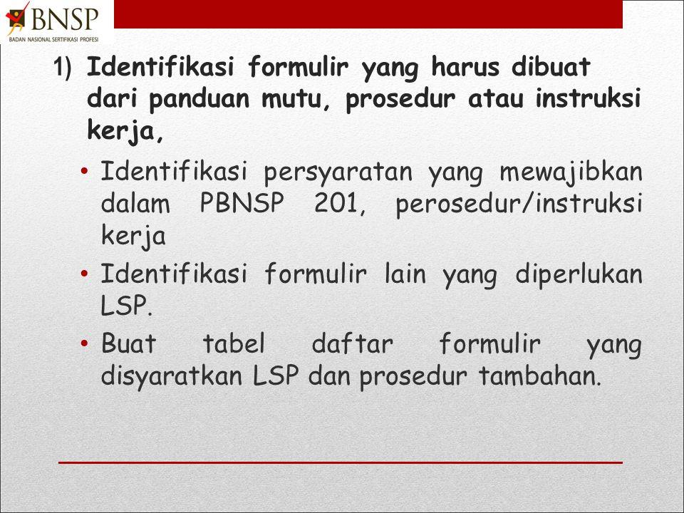1) Identifikasi formulir yang harus dibuat dari panduan mutu, prosedur atau instruksi kerja,