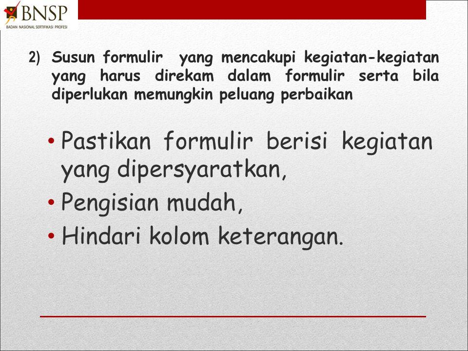 Pastikan formulir berisi kegiatan yang dipersyaratkan,