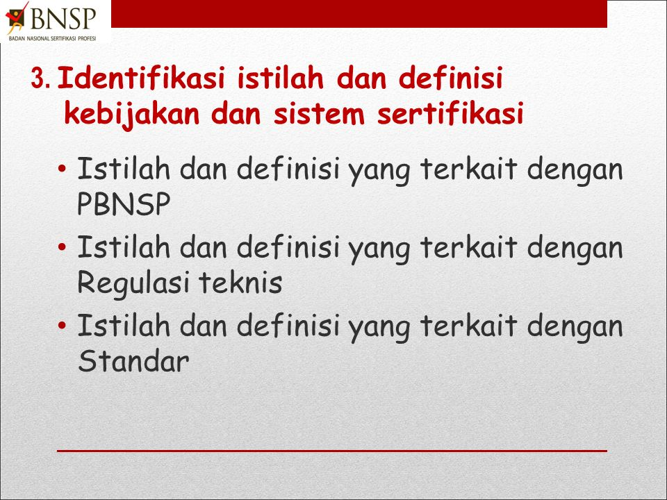 3. Identifikasi istilah dan definisi kebijakan dan sistem sertifikasi