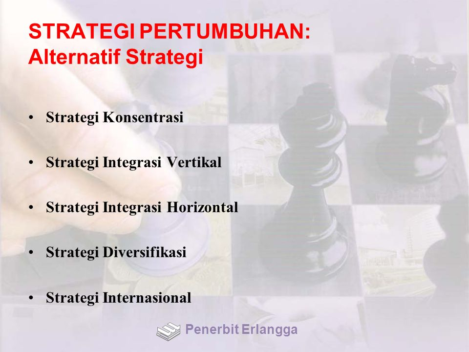 STRATEGI PERTUMBUHAN: Alternatif Strategi