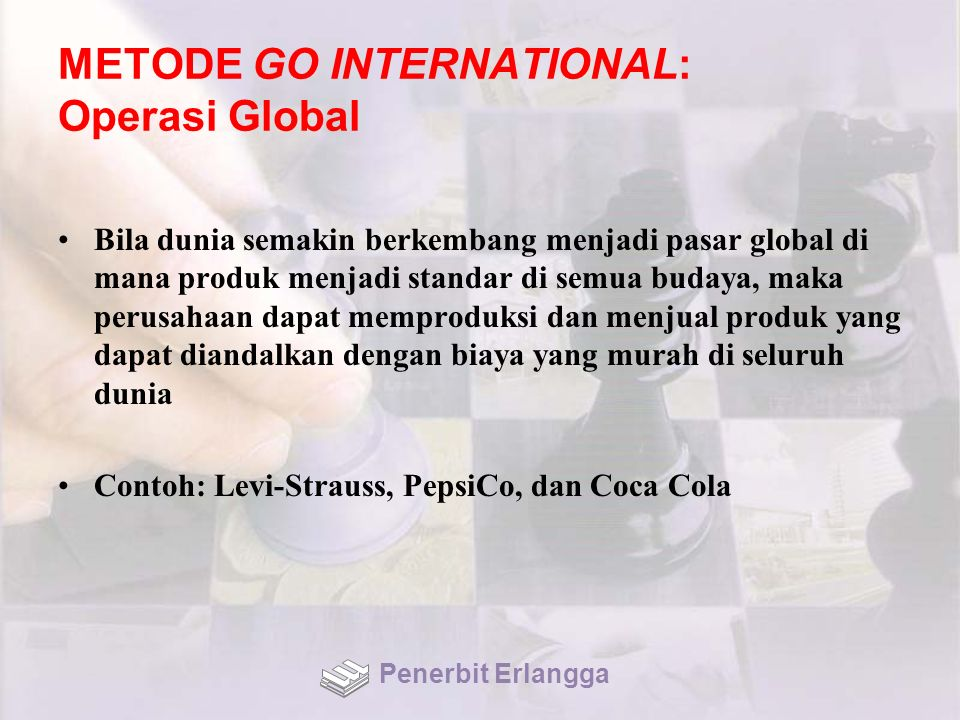 METODE GO INTERNATIONAL: Operasi Global