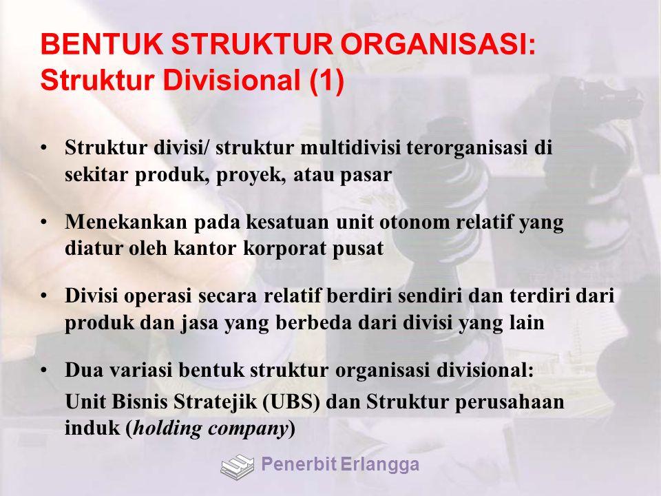 BENTUK STRUKTUR ORGANISASI: Struktur Divisional (1)