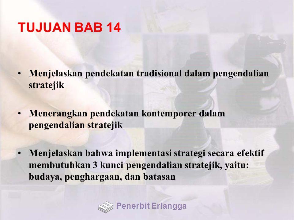 TUJUAN BAB 14 Menjelaskan pendekatan tradisional dalam pengendalian stratejik. Menerangkan pendekatan kontemporer dalam pengendalian stratejik.