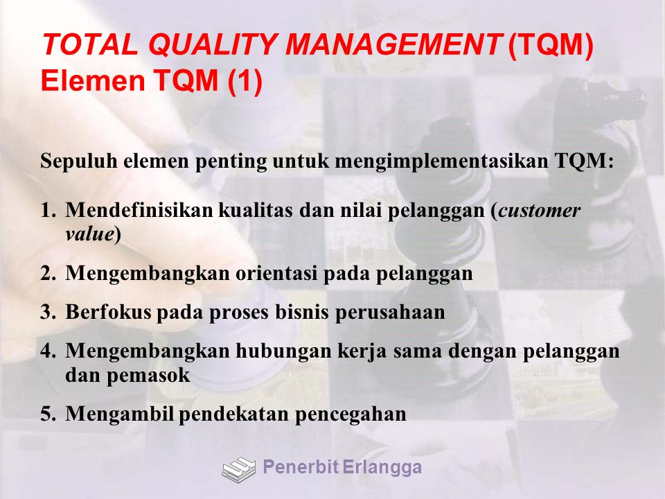 TOTAL QUALITY MANAGEMENT (TQM) Elemen TQM (1)