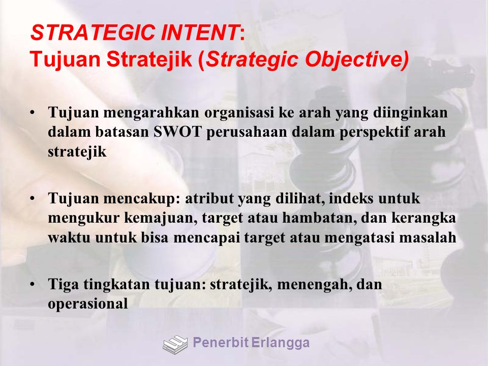 STRATEGIC INTENT: Tujuan Stratejik (Strategic Objective)