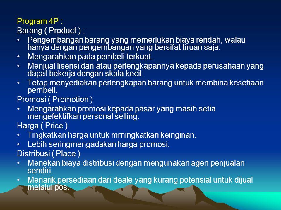 Program 4P : Barang ( Product ) : Pengembangan barang yang memerlukan biaya rendah, walau hanya dengan pengembangan yang bersifat tiruan saja.